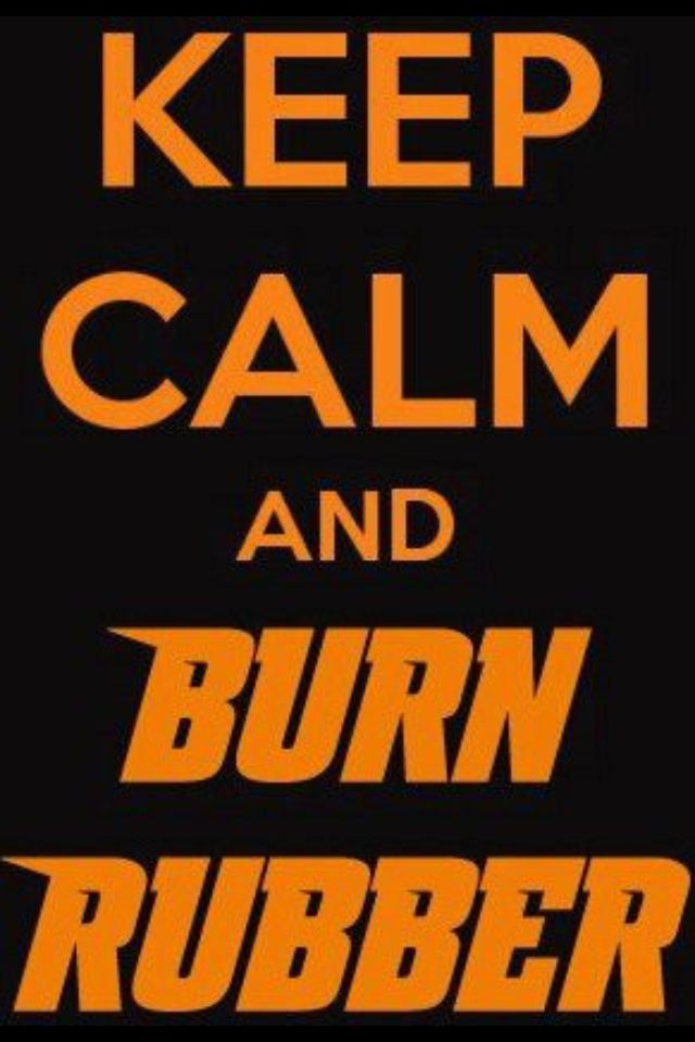 Keep Calm And Burn Rubber Racing Quotes Drag Racing Dirt Track Racing