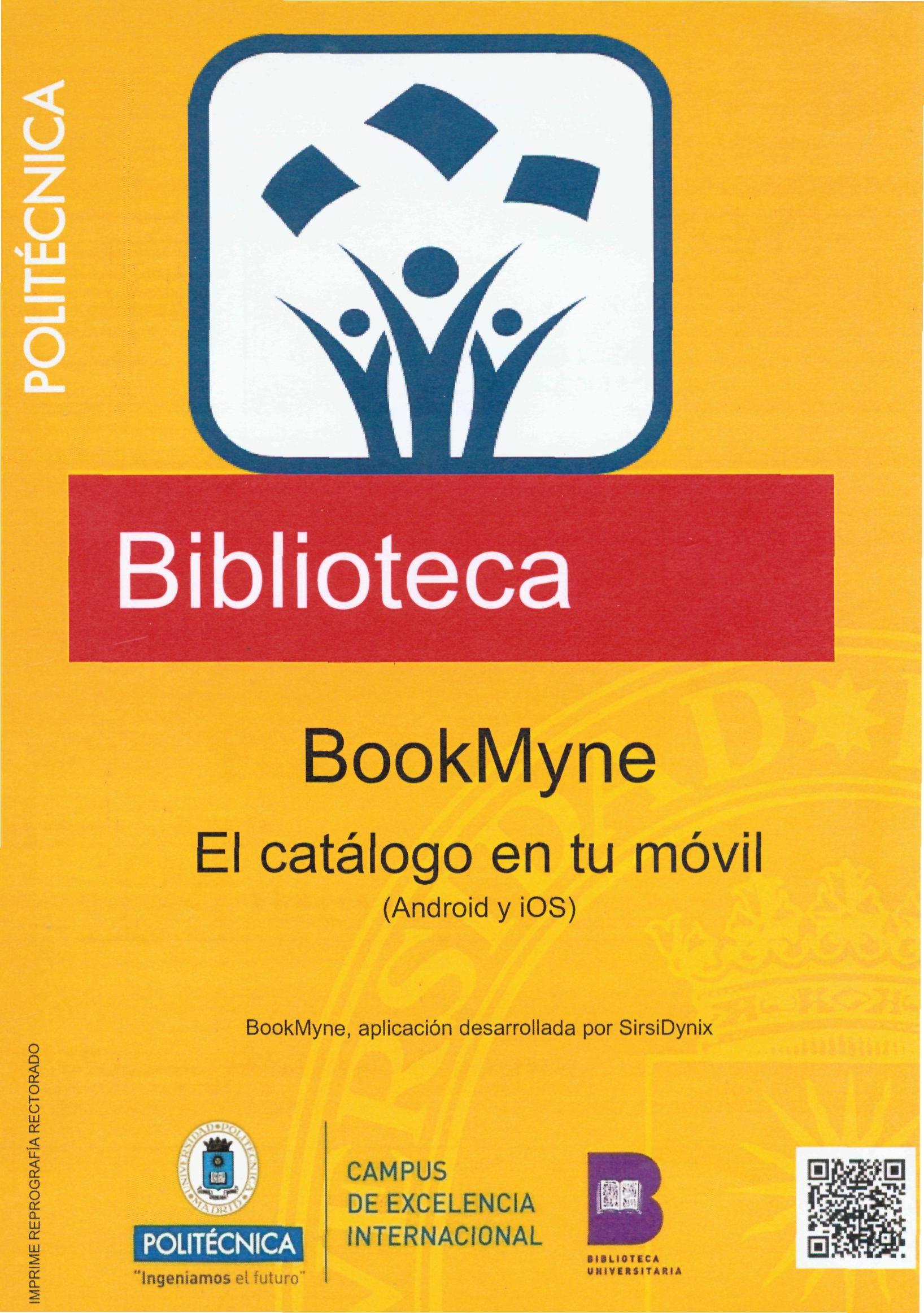 BookMyne es una aplicación para dispositivos móviles que permite el acceso al catálogo de la Biblioteca. Disponible de forma gratuita para IOS y Android. Busca tu folleto informativo en la Biblioteca