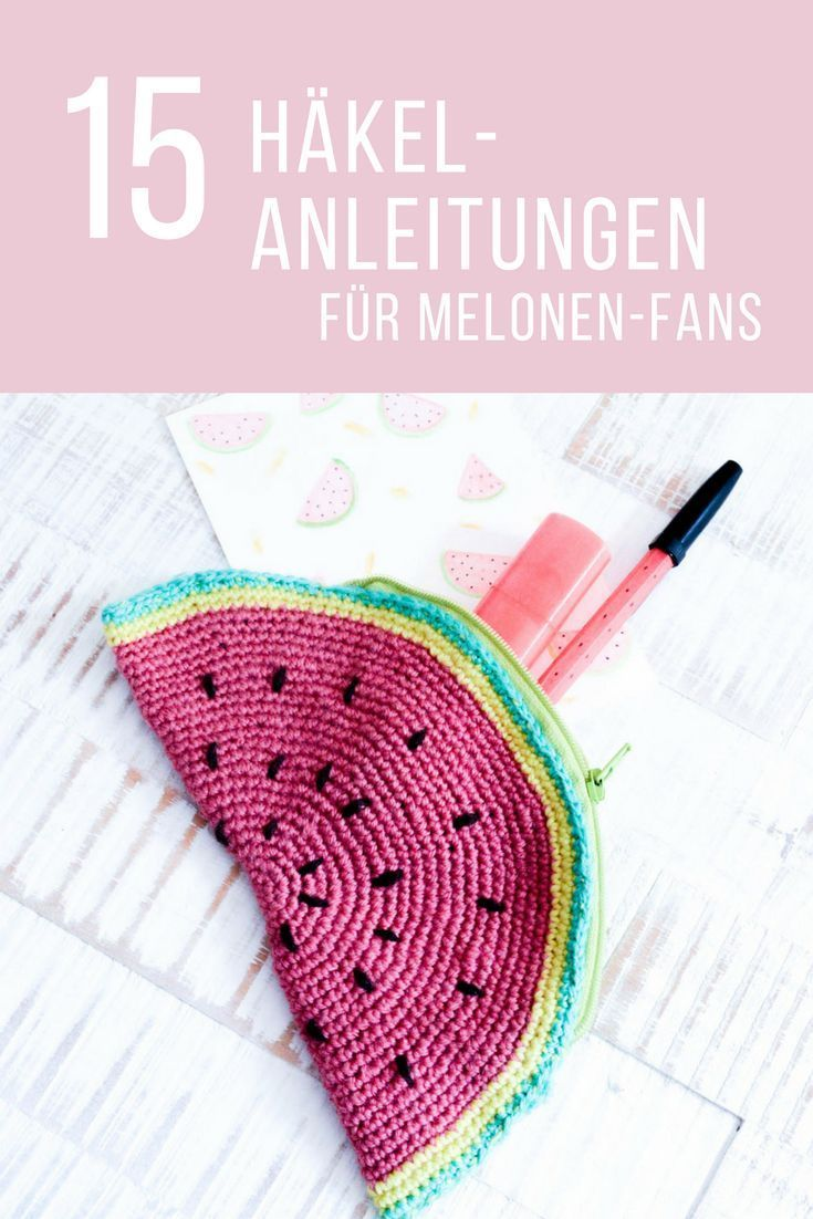 Die 15 coolsten, kostenlosen Melonen-Häkelanleitungen | Pinterest ...