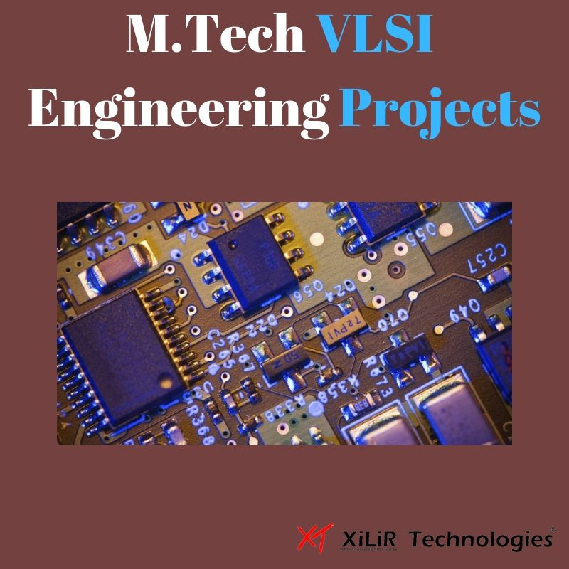 Latest IEEE base M Tech VLSI Engineering Projects  Call or