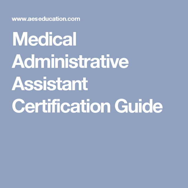 Medical Administrative Assistant Certification Guide | Medical ...