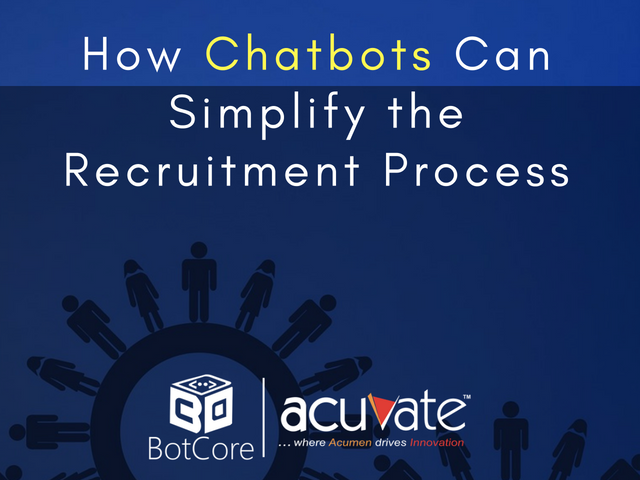 How Chatbots Can Simplify The Recruitment Process Botcore Recruitment Simplify Canning