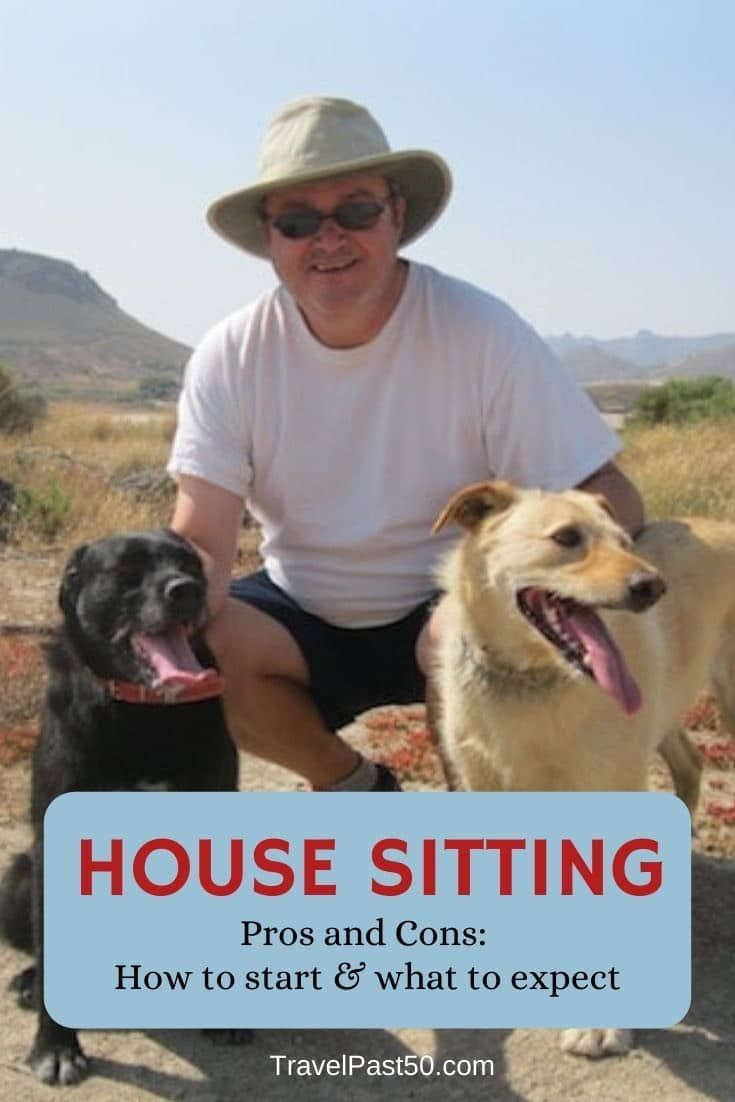 How to get started house sitting, from those who know. The pros, the cons, and reminders of the personal considerations to keep in mind to find the best house sitting fit for you and the homeowner. #TravelPast50 #Travel #TravelPhotography #TravelTips #Housesit #SeniorTravel #TravelIdeas #TravelHacks #TBIN #TravelHappy #ClicktoRead