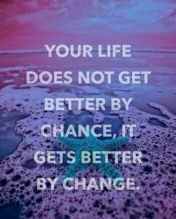 How to change your life for better