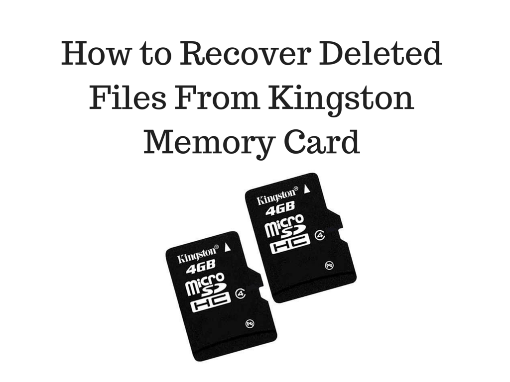 How to Recover Deleted Files From Kingston Memory Card on