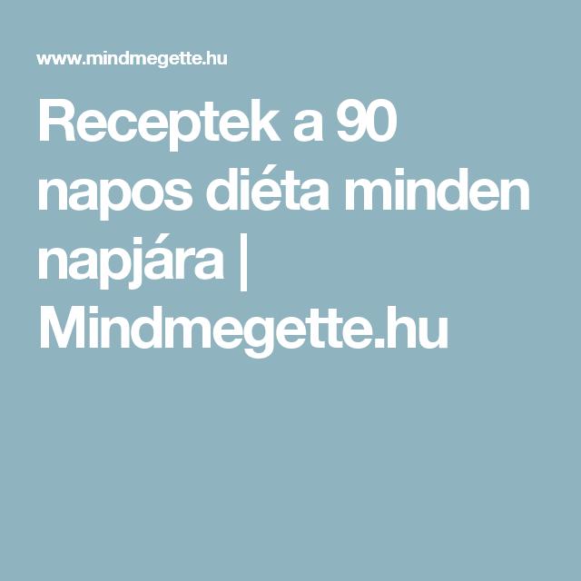 90 napos diéta leírása