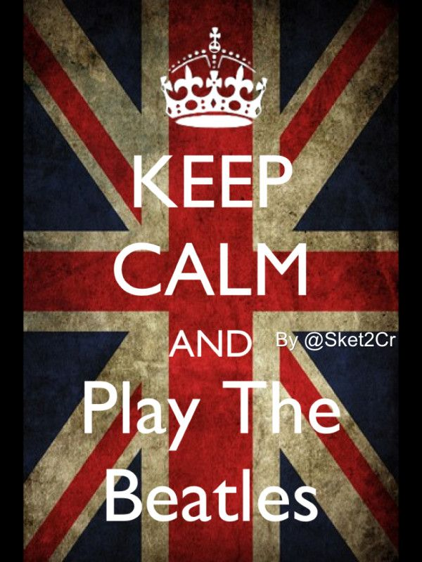 Keep Calm and Play The Beatles!