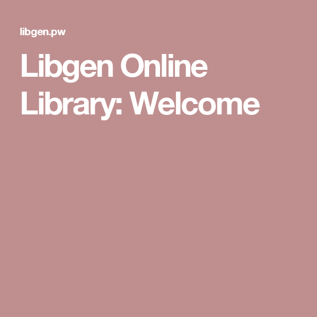 Libgen Online Library: Welcome | Ebooks | Online library