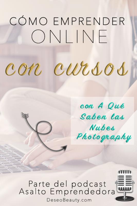 Cómo emprender online creado cursos de lo que más amas. Co Sonia Martín de A Qué Saben Las Nubes Photography. Escúchalo en audio estés donde estés!