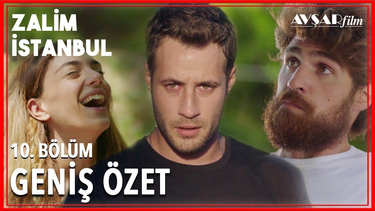 Zalim Istanbul 10 Bolum Genis Ozet Istanbul Youtube Film