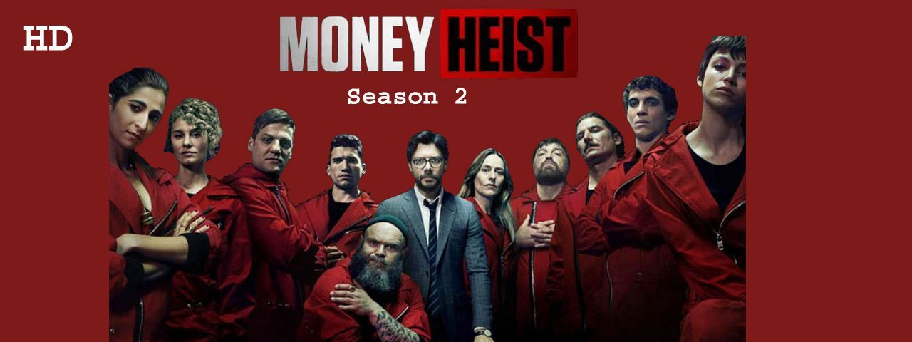 Money Heist Season 2 Download All Episodes In Hd Quality All Episodes Season 2 Seasons