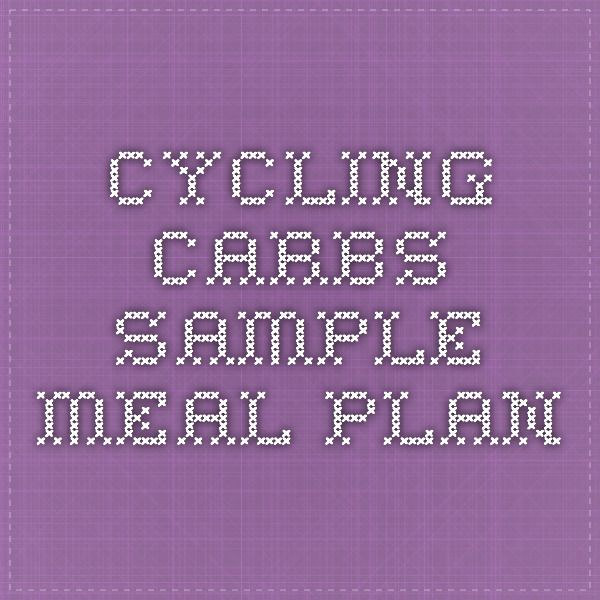 Cycling Carbs Sample Meal Plan Fitness Pinterest Meals