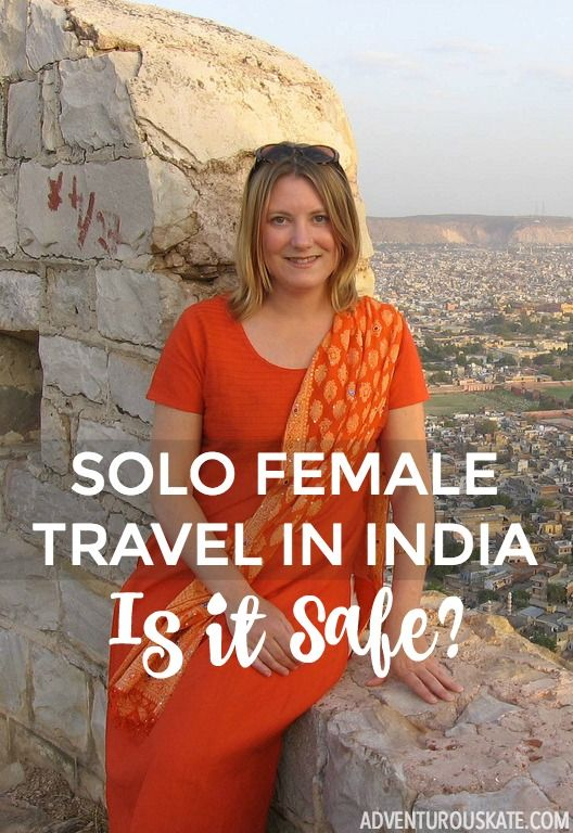Solo Female Travel In India Is India Safe Adventurous Kate Solo Female Travel Female Travel India Travel