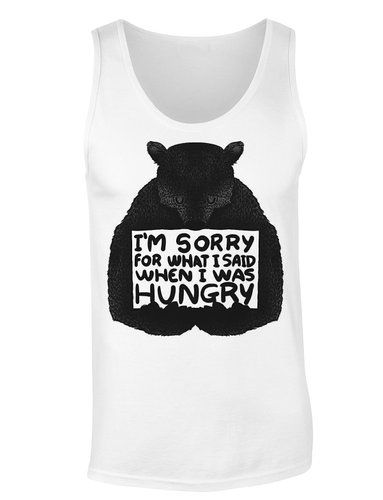 c448ca053 I'm Sorry For What I Said When I Was Hungry Bear Women's Tank Top Shirt  Medium