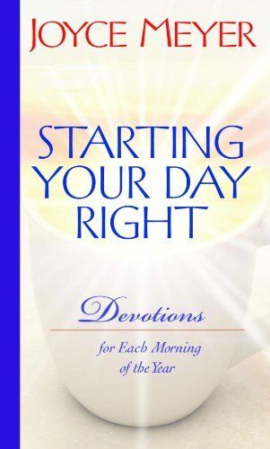 Starting Your Day Right: Devotions for Each Morning of the Year by Joyce Meyer, http://www.amazon.com/gp/product/0446532657/ref=cm_sw_r_pi_alp_xxA7qb0RWHBK4