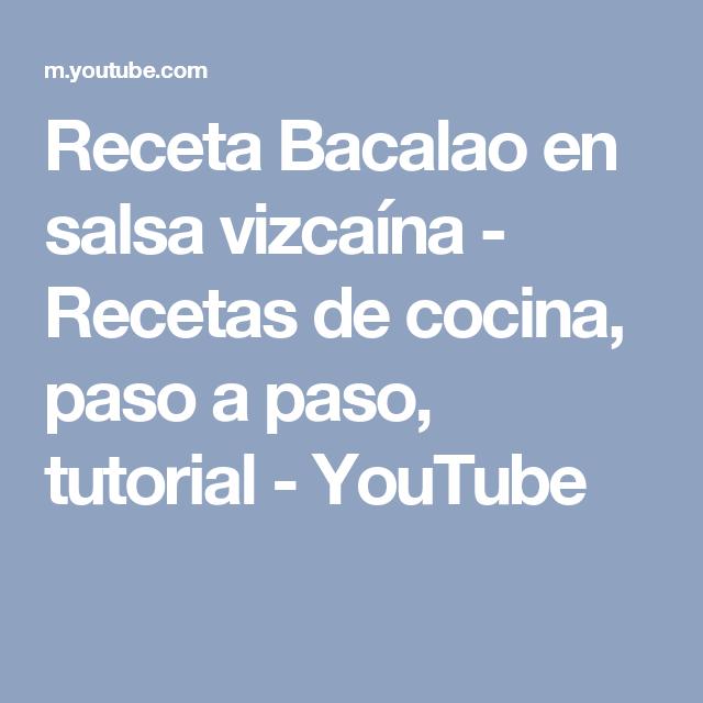 Receta Bacalao en salsa vizcaína - Recetas de cocina, paso a paso, tutorial - YouTube