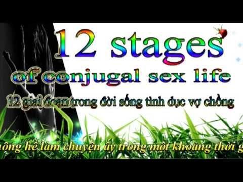 12 stages of conjugal sex life - 12 giai đoạn trong đời sống tình dục vợ...