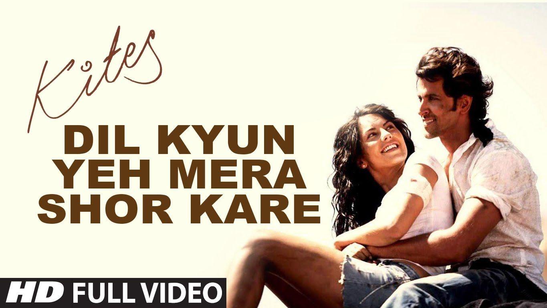 Kites Dil Kyun Yeh Mera Shor Kare Full Song Hd Hrithik Roshan Barbara Mori Youtube Barbara Mori Songs Latest Song Lyrics