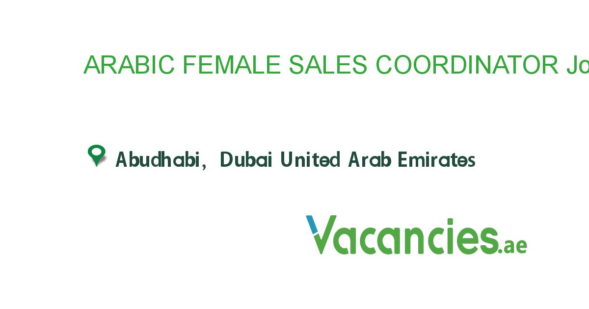 Arabic Female Sales Coordinator Coordinator Job Job Dubai