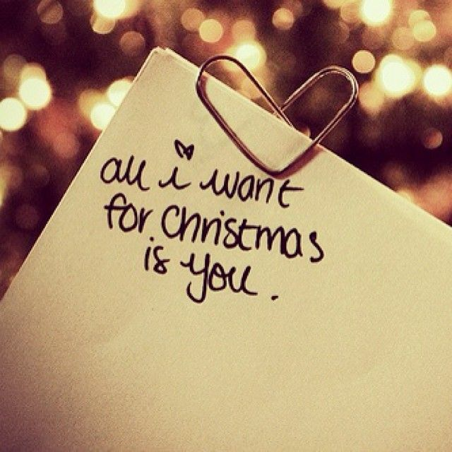 ... All I want for Christmas is you! :)