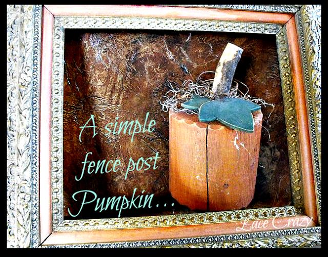 Lace Crazy: DIY Fence Post Pumpkin...