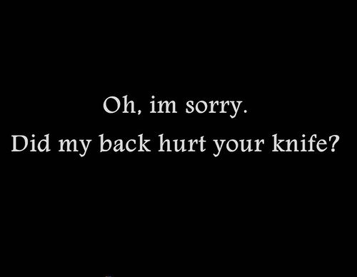 Oh I 27m Sorry Jpg Jpeg Image 500x388 Pixels Sarcastic Quotes Badass Quotes All Quotes