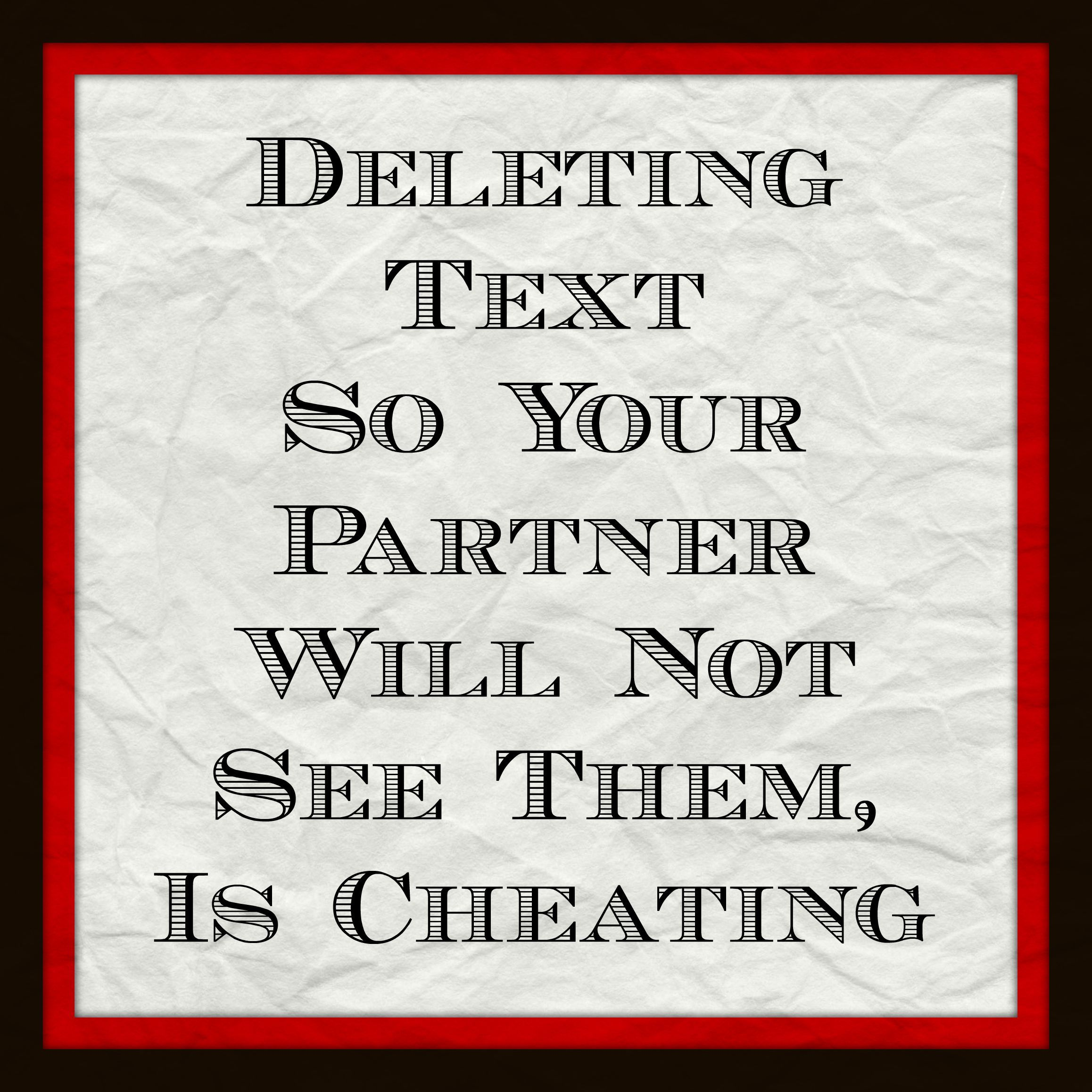 Is Your Partner Or Spouse Deleting Text So You Don't See