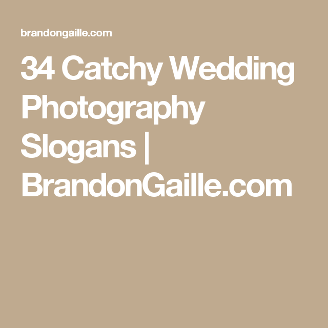 34 Catchy Wedding Photography Slogans Brandongaille