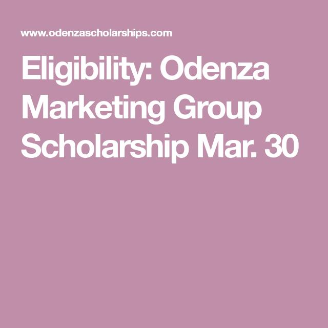 71fe45701284328e0b621911ee39fac7 - Odenza Marketing Group Scholarship Application
