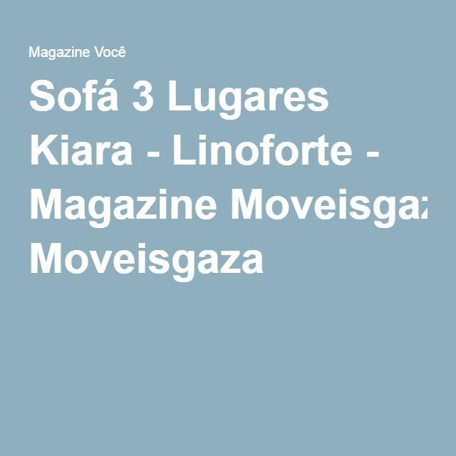 Sofá 3 Lugares Kiara - Linoforte - Magazine Moveisgaza