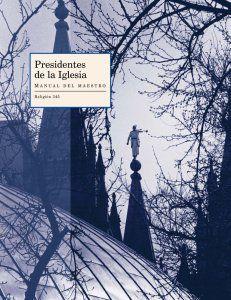 presidentes-de-la-iglesia-manual-del-maestro-religic3b3n-345-1