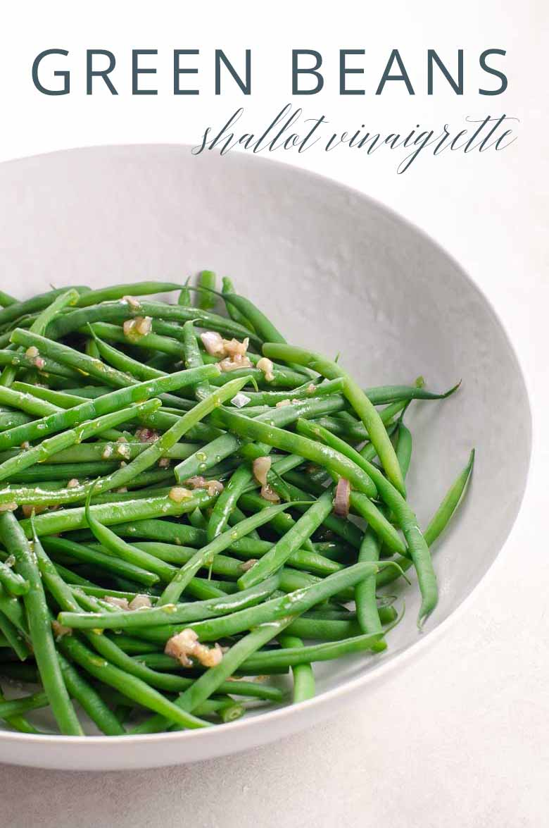 Green Beans (Haricots Verts) with Shallot Vinaigrette Haricots verts (delicate French green beans) with shallot vinaigrette are an easy, simple, elegant side dish. Equally great for the holidays or any day.