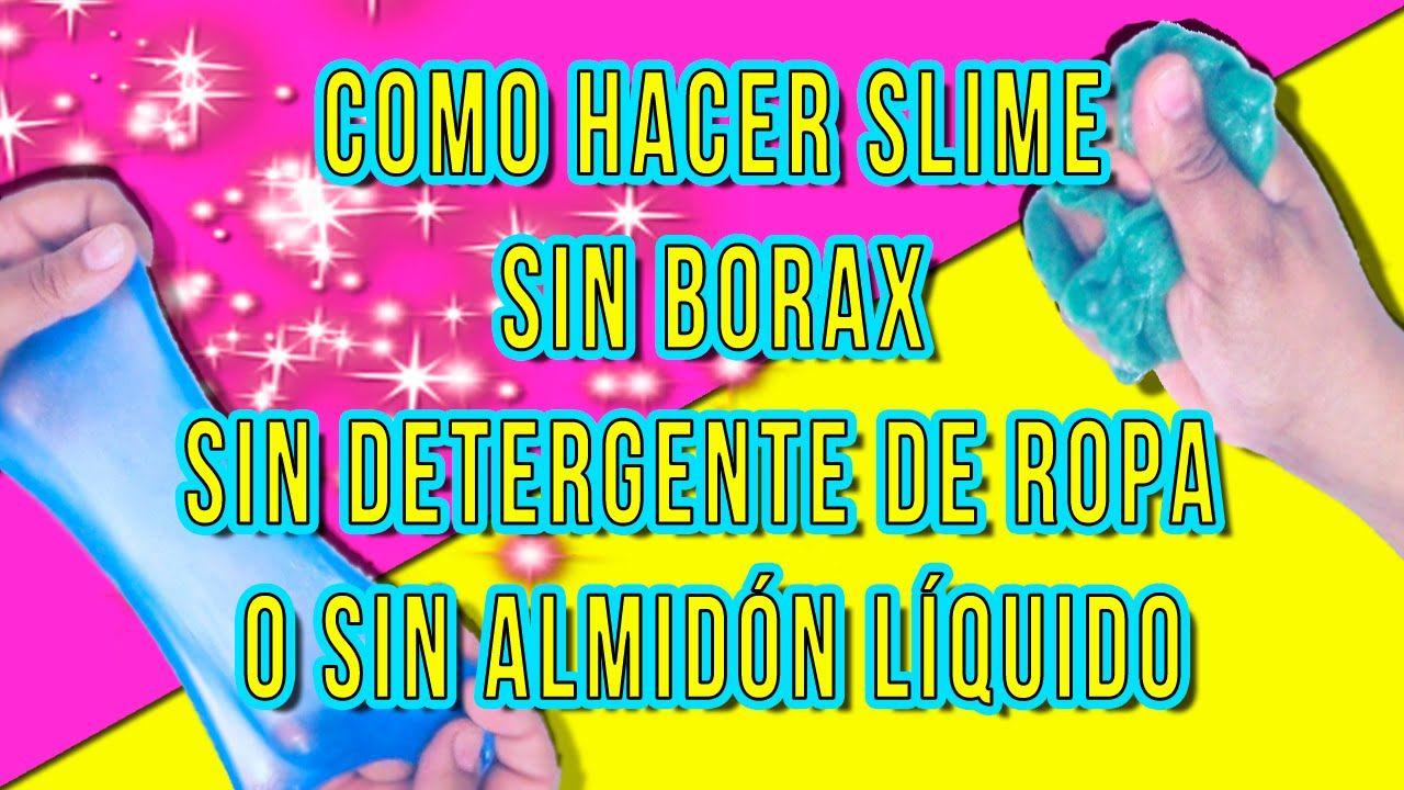 Diy Como Hacer Slime Sin Borax Sin Detergente De Ropa Sin Almidón Líquido Muy Fácil Cómo Hacer Slime Slime Casero Sin Borax Cómo Hacer