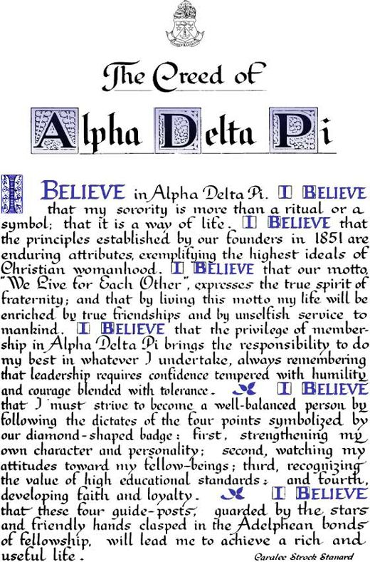 I believe that my sorority is more than a ritual or a symbol, that it is a way of life.