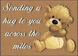 Sending YOU a HUGE HUG across the miles. With lots of love