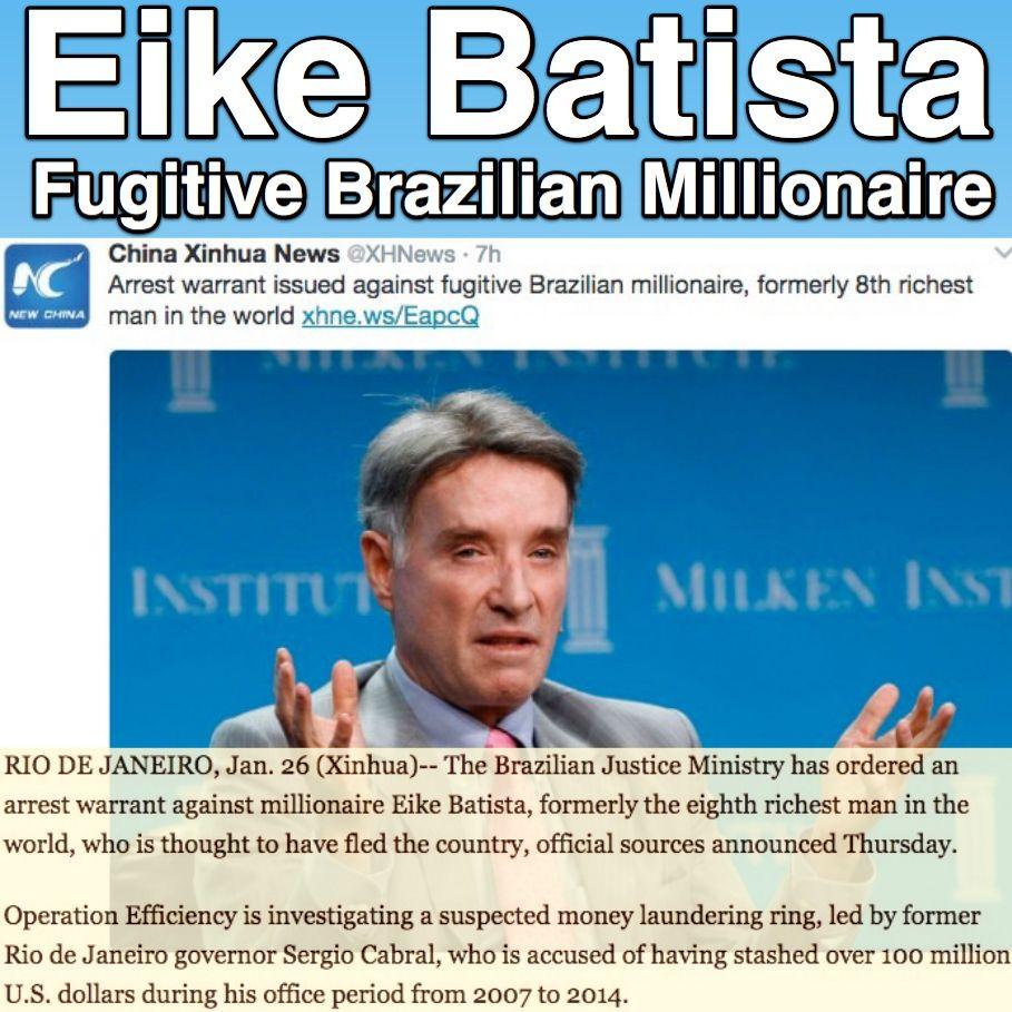 Eike Batista Fugitive Brazilian Millionaire China Xinhua News Http News Xinhuanet Com English 2017 01 27 C 136015557 Htm Millionaire Brazilians Arrest