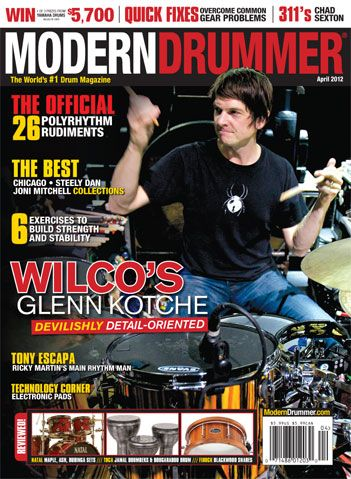 The April 2012 Issue Of Modern Drummer Magazine Featuring Wilco S Glenn Kotche Modern Drummer Magazine Modern Drummer Drummer How To Play Drums