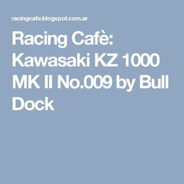 Racing Cafè: Kawasaki KZ 1000 MK II No.009 by Bull Dock