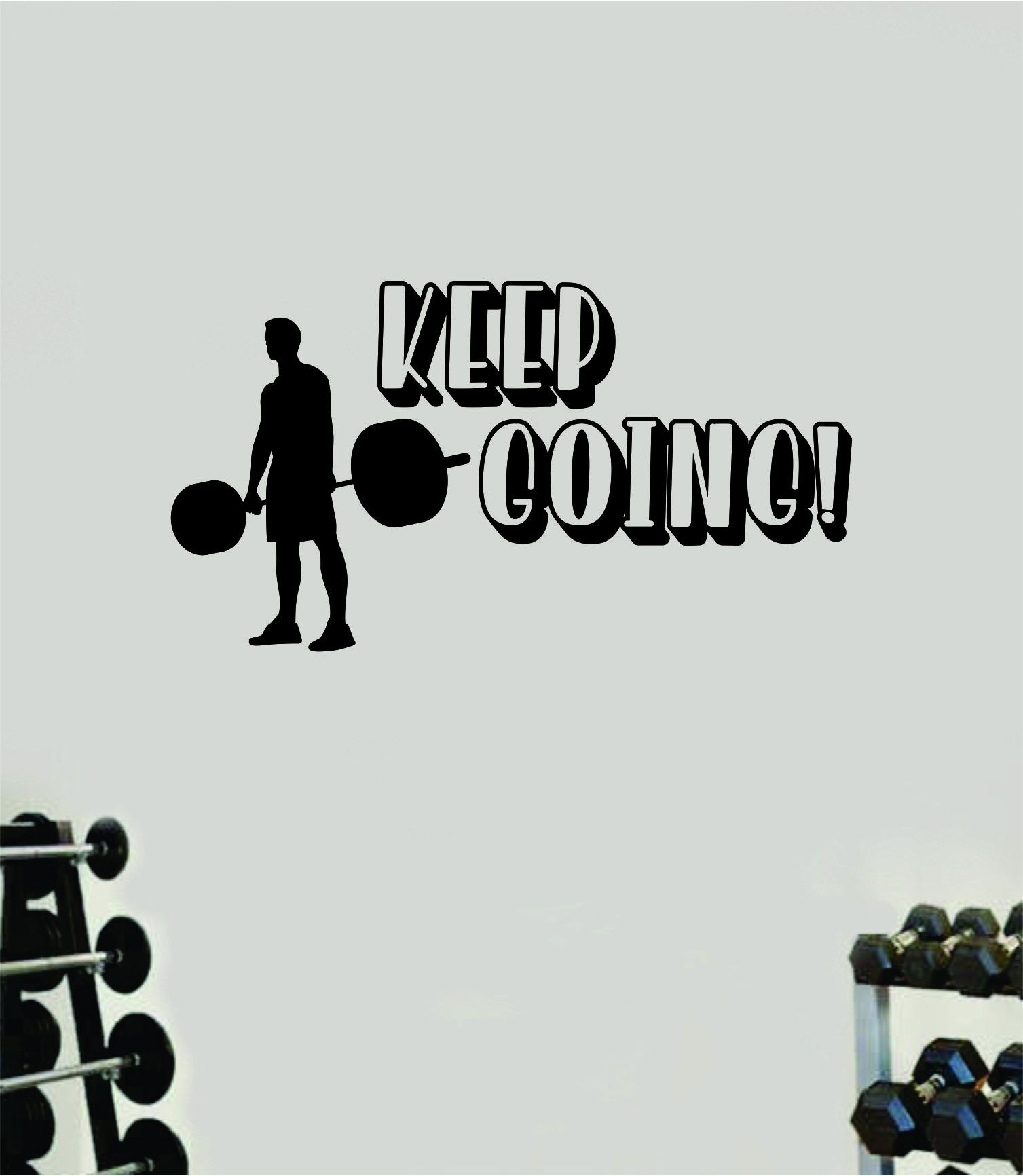 Keep Going V7 Wall Decal Home Decor Bedroom Room Vinyl Sticker Art Teen Work Out Quote Beast Gym Fitness Lift Strong Inspirational Motivational Health - brown
