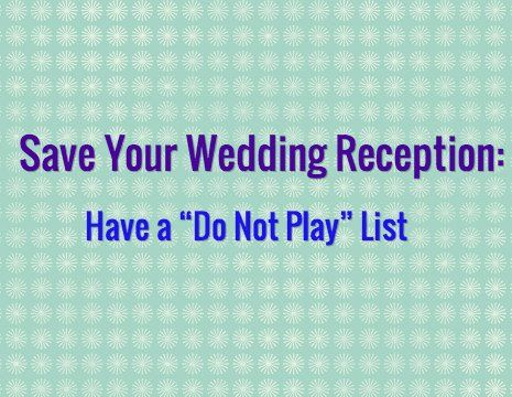 Top Do Not Play Wedding Songs To Skip At Your Reception Party Music Themed Wedding Wedding Songs Wedding Music Playlist