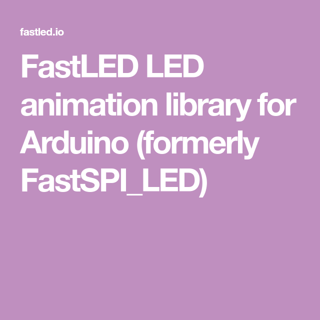 FastLED LED animation library for Arduino (formerly
