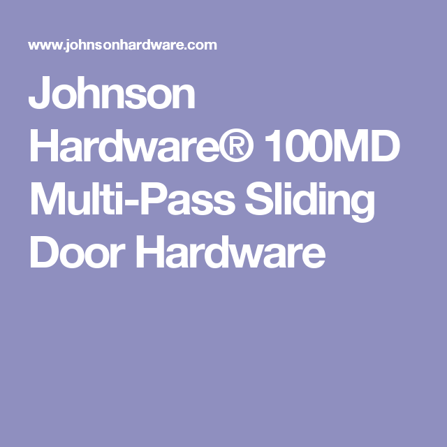 Johnson Hardware 100md Multi Pass Sliding Door Hardware Sliding Doors Sliding Door Hardware