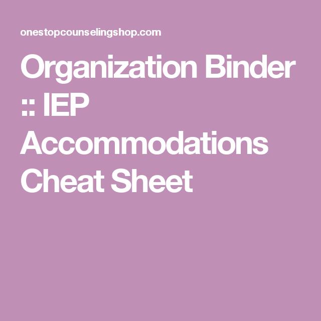 Organization Binder :: IEP Accommodations Cheat Sheet