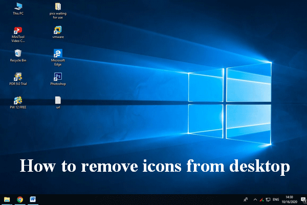 How To Remove Icons From Desktop Windows 10 Desktop Windows Desktop Icons How To Remove