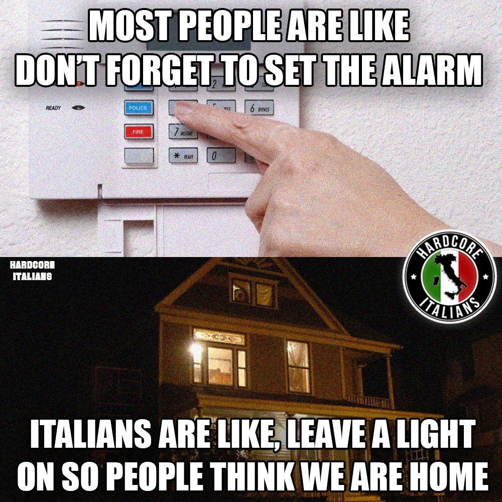 Leave A Light On So People Think We Are Home Italianproblems Funny Italian Memes Italian Humor Italian Memes