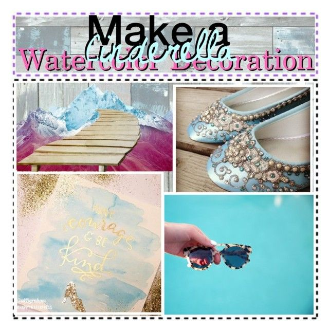 """Make a Cinderella Watercolor Decoration"" by v-anilla-twilight ❤ liked on Polyvore featuring arte y vanillatips"