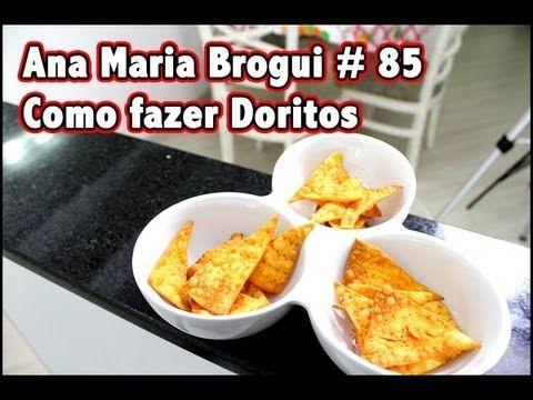 Ana Maria Brogui # 85 - Como fazer Doritos