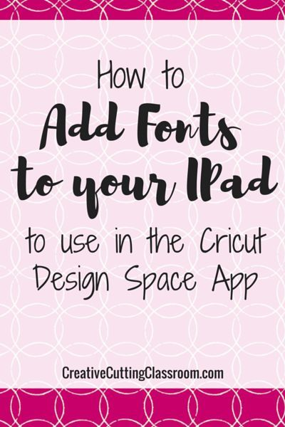 How to Add Fonts to Your IPad to Use in Design Space | Cricut