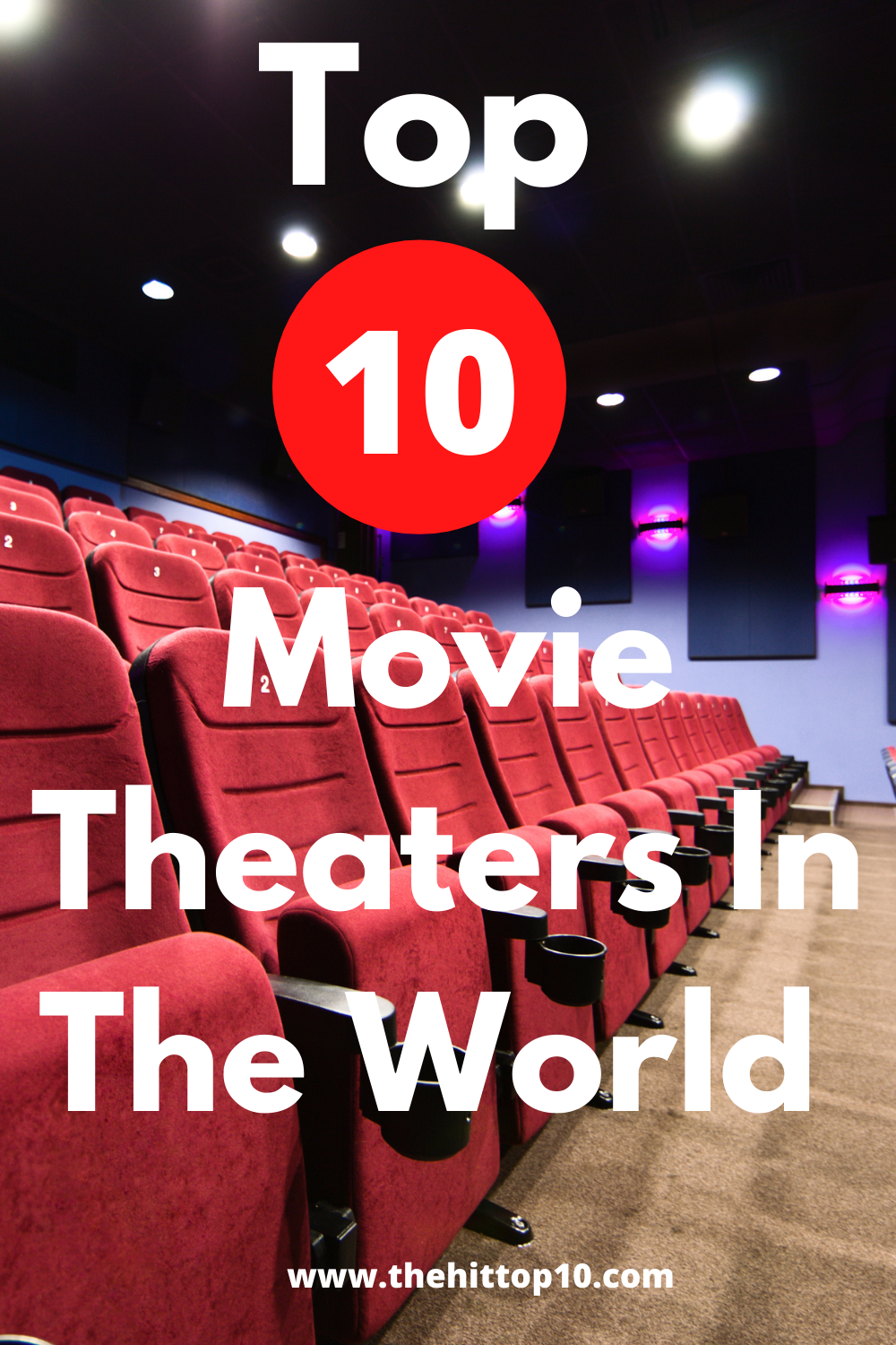 Top 10 Best Movie Theaters In The World Cinema Halls 2020 Good Movies World Movies Movie Theater