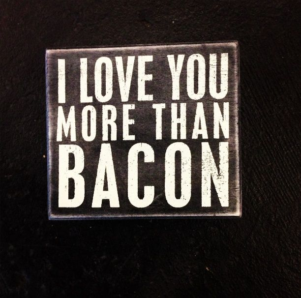 Box Signs ~ I LOVE YOU MORE THAN BACON | Shop Hoity Toity\'s Wall Art ...